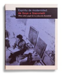 See catalogue details: ESPÍRITU DE MODERNIDAD: DE GOYA A GIACOMETTI