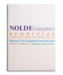 Emil Nolde. Visiones, acuarelas [cat. expo. Fundación Juan March / Editorial Arte y Ciencia, Madrid]. Madrid: Fundación Juan March / Editorial Arte y Ciencia, 2000