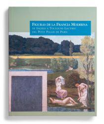 Figuras de la Francia Moderna: de Ingres a Toulouse-Lautrec. Del Petit Palais de París [cat. expo. Fundación Juan March, Madrid]. Madrid: Fundación Juan March, 2004