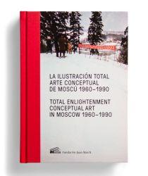 Catalogue : La ilustración total. Arte conceptual de Moscú (1960-1990)