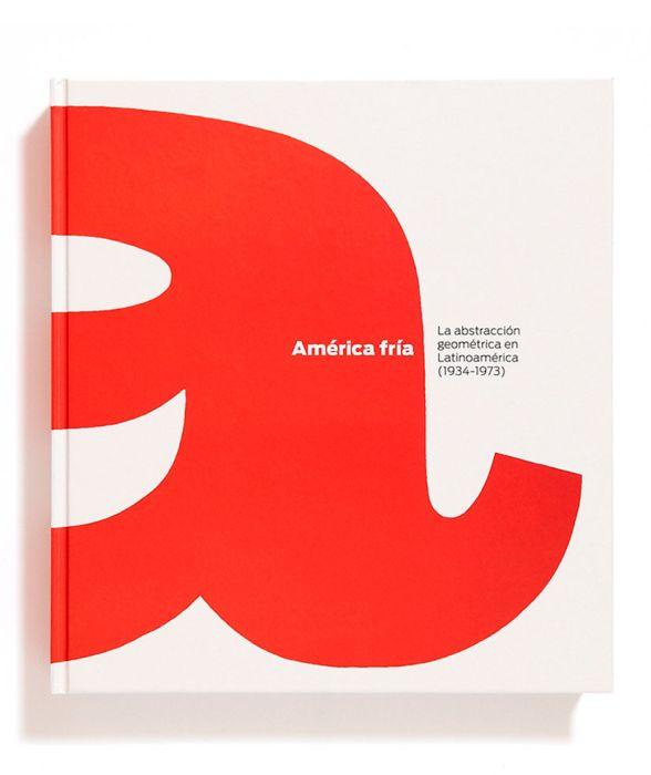 Catálogo : América Fría. La abstracción geométrica en Latinoamérica (1934-1973)