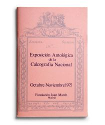 Ver ficha del catálogo: EXPOSICIÓN ANTOLÓGICA DE LA CALCOGRAFÍA NACIONAL