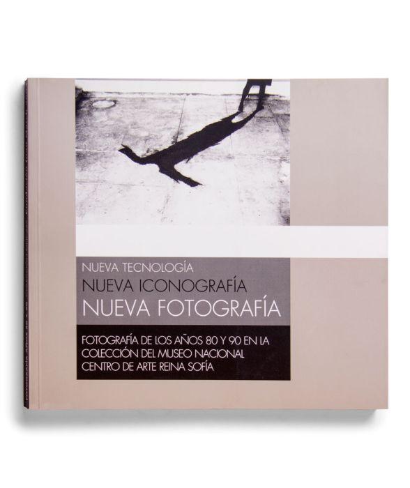 Catalogue : Nueva tecnología, nueva iconografía, nueva fotografía. Fotografía de los años 80 y 90 en la colección del MNCARS