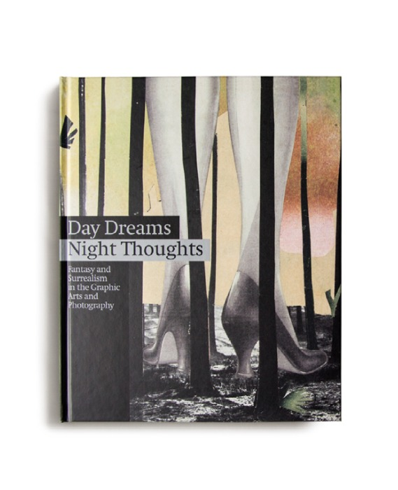 Catálogo : Day dreams, night thoughts : fantasy and surrealism in the graphic arts and photography