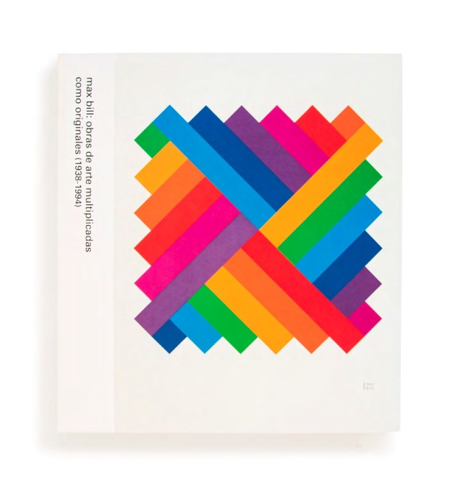 Catálogo : Max Bill : obras de arte multiplicadas como originales (1938-1994) : [exposición]