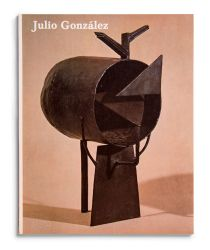 Catalogue : Julio González. Esculturas y dibujos