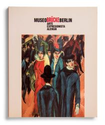 Ver ficha del catálogo: MUSEO BRÜCKE BERLÍN: ARTE EXPRESIONISTA ALEMÁN