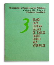 Exposición becarios de artes plásticas III [cat. expo. Fundación Juan March, Madrid]. Madrid: Fundación Juan March, 1977