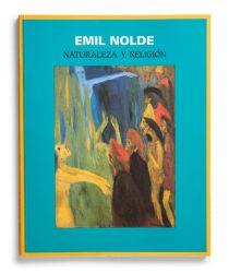 Catálogo : Emil Nolde. Naturaleza y religión