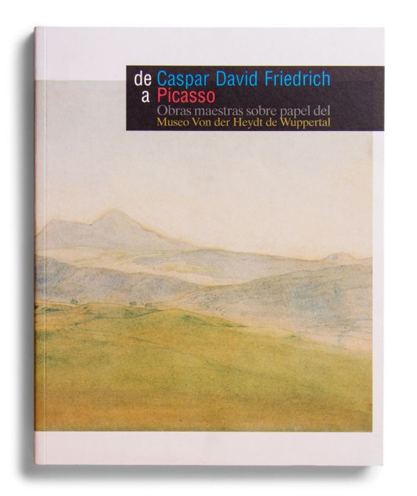 Catálogo : De Caspar David Friedrich a Picasso. Obras maestras sobre papel del Museo Von der Heydt de Wuppertal