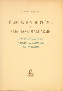 """Front Cover : Elucidation du poème de Stéphane Mallarmé """"Un coup de dés jamais n'abolira le hasard"""""""