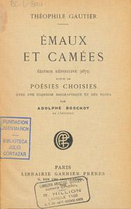 Front Cover : Emaux et Camées, ed. définitive (1872) ; suivie de Poésies choisies
