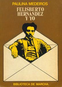 Cubierta de la obra : Felisberto Hernández y yo