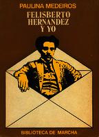 Ver ficha de la obra: Felisberto Hernández y yo