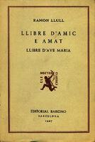 Ver ficha de la obra: Llibre d'amic e amat ; Llibre d'Ave Maria
