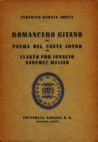Ver ficha de la obra: Romancero gitano ; Poema del cante jondo ; Llanto por Ignacio Sánchez Mejías
