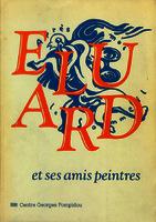 See work details: Paul Eluard et ses amis peintres