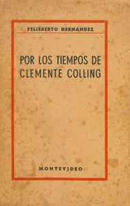 Cubierta de la obra : Por los tiempos de Clemente Colling