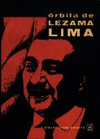 Ver ficha de la obra: Orbita de Lezama Lima