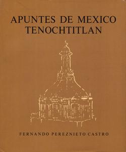 Cubierta de la obra : Apuntes de México Tenochtitlán