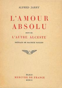 Cubierta de la obra : L' amour absolu ; suivi de L'autre Alceste