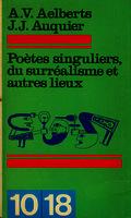 Ver ficha de la obra: Poètes singuliers du Surréalisme et autres lieux
