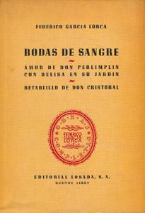 Cubierta de la obra : Bodas de sangre ; Amor de Don Perlimplín con Belisa en su jardín ; Retablillo de Don Cristóbal