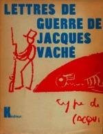 Ver ficha de la obra: lettres de guerre de Jacques Vaché ; suivies d'une nouvelle
