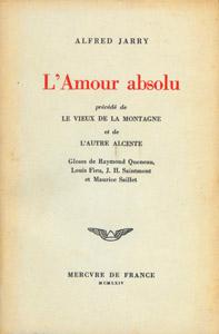 Cubierta de la obra : L' amour absolu ; précédé de Le vieux de la montagne et de L'autre Alceste