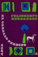 Ver ficha de la obra: Obras completas de Felisberto Hernández. El caballo perdido