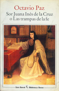 Cubierta de la obra : Sor Juana Inés de la Cruz o Las trampas de la fe