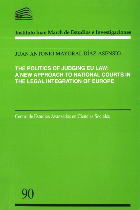 """Portada de """"The Politics of Judging EU Law: A New Approach to National Courts in the Legal Integration of Europe"""""""