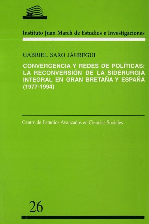 """Portada de """"Convergencia y redes de políticas: la reconversión de la siderurgia integral en Gran Bretaña y España, 1977-1994"""""""