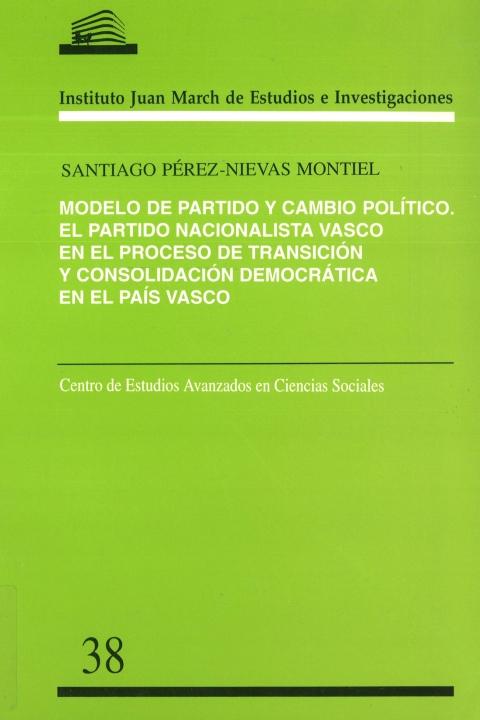 """Portada de """"Modelo de partido y cambio político: el Partido Nacionalista Vasco en el proceso de transición y consolidación democrática en el País Vasco"""""""