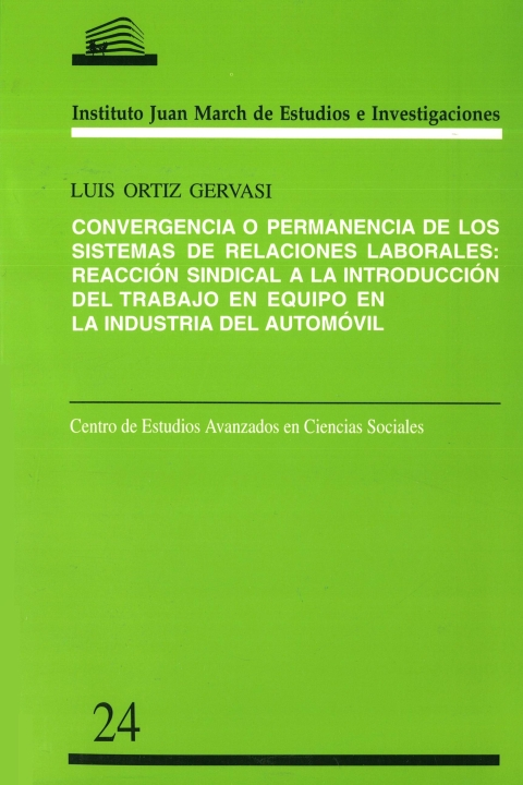 """Portada de """"Convergencia o permanencia de los sistemas de relaciones laborales: reacción sindical a la introducción del trabajo en equipo en la industria del automóvil española y británica"""""""