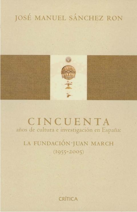 """Portada de """"Cincuenta años de cultura e investigación en España : la Fundación Juan March (1955-2005)"""""""