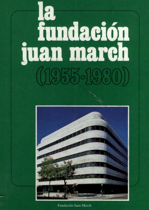 """Portada de """"La Fundación Juan March, 1955-1980"""""""
