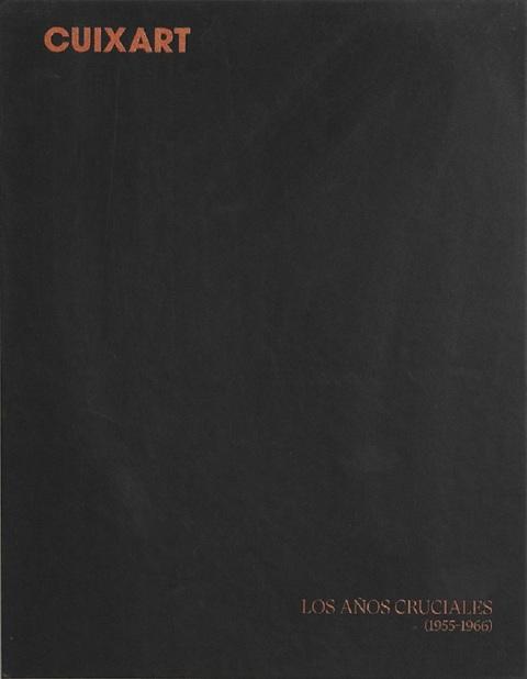 """Portada de """"Cuixart : los años cruciales (1955-1966)"""""""