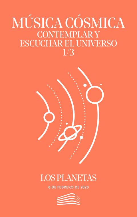 """Portada de """"Música cósmica. Contemplar y escuchar el universo. Los planetas. Conciertos del Sábado. 8 de febrero de 2020"""""""