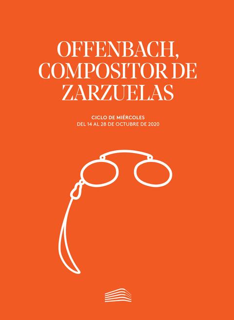 """Portada de """"Offenbach, compositor de zarzuelas. Ciclos de Miércoles. octubre de 2020"""""""