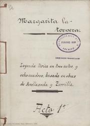 Margarita la tornera : leyenda lírica en tres actos y ocho cuadros, basada en obras de Avellaneda y Zorrilla / Carlos Fernández Shaw.