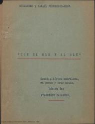Con el ole y el olé : comedia lírica madrileña, en prosa y tres actos / Guillermo y Rafael Fernández-Shaw. Música de Francisco Balaguer.