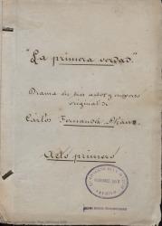 La primera verdad : drama en tres actos y en verso / original de Carlos Fernández Shaw.