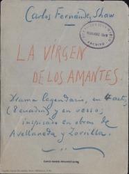 La Virgen de los amantes : drama legendario, en 4 actos (8 cuadros) y en verso, inspirado en obras de Avellaneda y Zorrilla / Carlos Fernández Shaw.