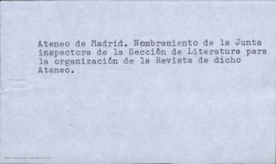 Nombramiento de Carlos Fernández Shaw por la Junta inspectora de la Sección de Literatura del Ateneo de Madrid para la organización de la Revista de dicho Ateneo.