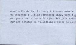Acuerdo de la Asociación de Escritores y Artistas para designar a Carlos Fernández Shaw para formar parte de la Comisión ejecutiva para erigir una estatua en Valladolid a Núñez de Arce. (Madrid)