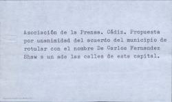Propuesta de la Asociación de la Prensa de Cádiz por unanimidad del acuerdo del municipio de rotular con el nombre de Carlos Fernández Shaw una de las calles de Cádiz. (Cádiz)