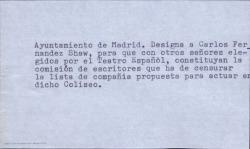 Designación de Carlos Fernández Shaw por el Ayuntamiento de Madrid para que con otros señores elegidos por el Teatro Español constituyan la comisión de escritores que ha de censurar la lista de compañías propuestas para actuar en dicho Coliseo. (Madrid)