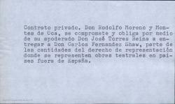 Contrato privado en el que Rodolfo Moreno y Montes de Oca se compromete y obliga por medio de su apoderado José Torres Reina a entregar a Carlos Fernández Shaw parte de las cantidades del derecho de representación de sus obras teatrales en países fuera de España. (Madrid)