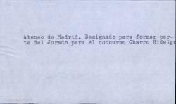 Designación de Carlos Fernández Shaw por el Ateneo de Madrid para formar parte del jurado del concurso Charro Hidalgo. (Madrid)